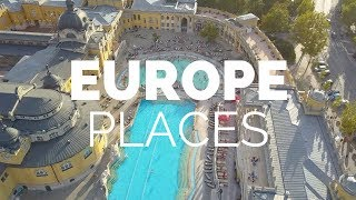 EUROPESE OMROEP OPENN 25 Best Places to Visit in Europe - Tr