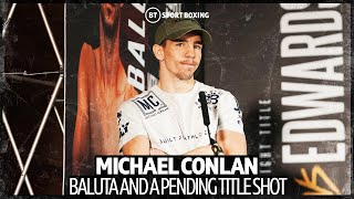 EUROPESE OMROEP | OPENN  | Michael Conlan Vows To Take Out Ionut Baluta In Devastating Fashion And Get A World Title Shot
