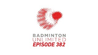 EUROPESE OMROEP | OPENN  | Badminton Unlimited Episode 382 | All Eyes On Pusarla V. Sindhu | BWF 2021