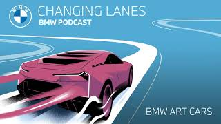 EUROPESE OMROEP | OPENN  | The story behind the legendary BMW Art Cars - Changing Lanes #039. The BMW Podcast.
