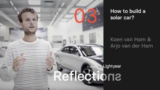 EUROPESE OMROEP | OPENN  | Lightyear Reflections 03 — How to build a solar car?
