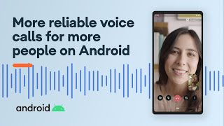 EUROPESE OMROEP | OPENN  | Google Duo: More reliable voice calls for more people on Android