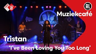 EUROPESE OMROEP | OPENN  | Tristan - I've Been Loving You Too Long | live in Muziekcafé