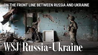 EUROPESE OMROEP | OPENN  | WSJ Travels to Eastern Ukraine Front Line After Russia Flexes Muscles | WSJ