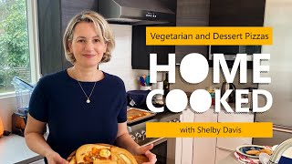 EUROPESE OMROEP | OPENN  | Shelby Davis makes vegetarian and dessert pizzas—Home Cooked