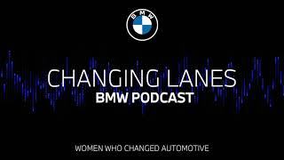 EUROPESE OMROEP   OPENN    11 women who changed the automotive world - Changing Lanes #047. The BMW Podcast.
