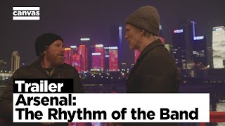 EUROPESE OMROEP | OPENN  | Arsenal: The Rhythm of the Band | Officiële trailer