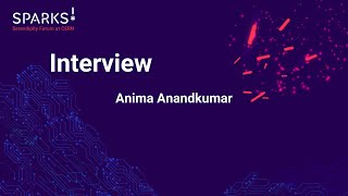 EUROPESE OMROEP | OPENN  | Sparks! Interview of Caltech professor, Anima ANANDKUMAR on the status of AI today !