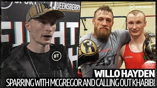 EUROPESE OMROEP | OPENN  | Sparring with Conor McGregor to calling out Khabib Nurmagomedov! Meet Willo Hayden 🥊