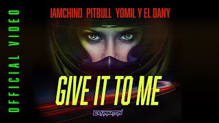 EUROPESE OMROEP | OPENN  | IAmChino x Pitbull x Yomil y El Dany - Give It To Me (Official Video)