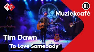 EUROPESE OMROEP | OPENN  | Tim Dawn - To Love Somebody | live in Muziekcafé