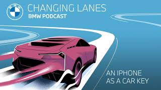 EUROPESE OMROEP | OPENN  | An iPhone as a car key - Changing Lanes #038. The BMW Podcast.
