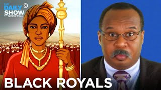 EUROPESE OMROEP | OPENN  | CP Time: The History of Black Royalty | The Daily Show