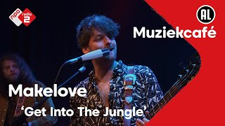 EUROPESE OMROEP | OPENN  | Makelove - Get Into The Jungle | live in Muziekcafé